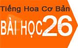 Học tiếng Hoa cơ bản bài 26: Hãy cụng ly vì chúng ta của ngày mai